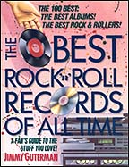"Jimmy Guterman, ""Best Rock 'n' Roll Records Of All Time"""