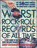 "Jimmy Guterman, ""Worst Rock 'n' Roll Records Of All Time"""