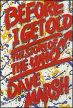 "Dave Marsh, ""Before I Get Old: The Story of the Who"""